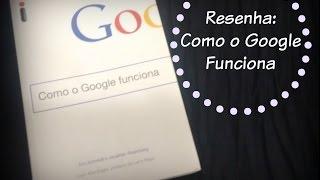 como o Google funciona - Eric Schmidt e Jonathan Rosenberg