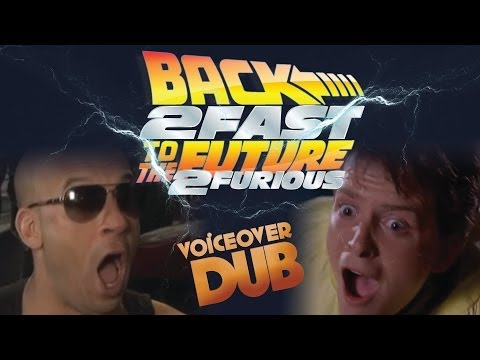 Back to The Future | 2 Fast 2 Furious - Part One (Voice Dub)