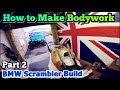 How to Make Bodywork - BMW Scrambler Build - Part 2 Ep.9