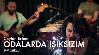 Ceylan Ertem - Odalarda Işıksızım @MüzikEvi Video