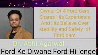 BHAROSA Ford Ki BUILD Quality par. 1 nahi 4 car Ford ki le aaye ghar Dr. Abhi Agarwal |Ford Lovers|