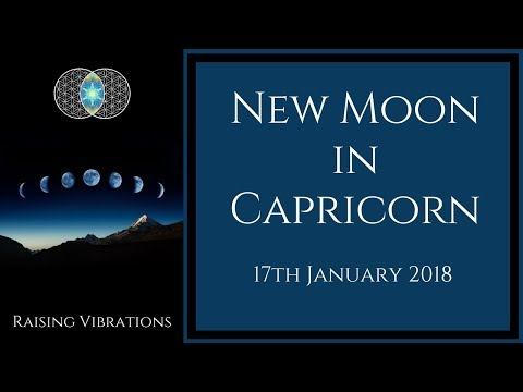 Astrology Forecast | New Moon in Capricorn | 17th -  31st January 2018
