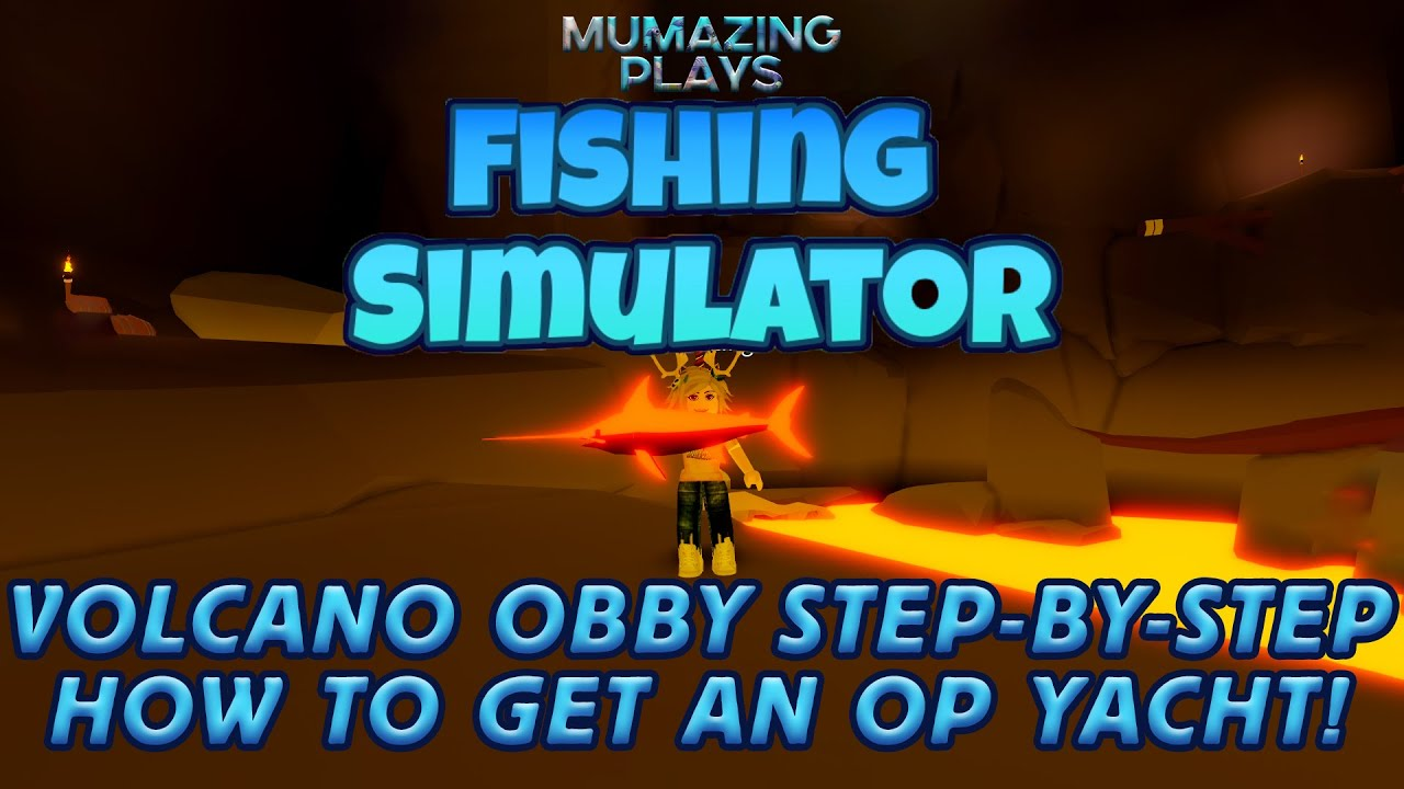 Volcano Obby Step By Step How To Get An Op Yacht In Fishing
