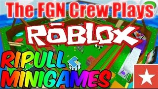 The FGN Crew Plays: Roblox RipPull Minigames BLAST! (PC)