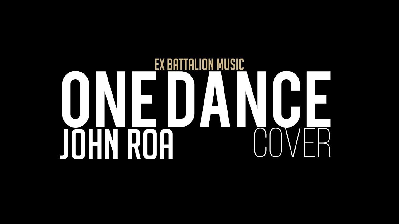 John Roa - ONE DANCE COVER - YouTube