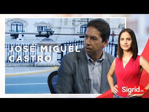 Entrevista a José Miguel Castro ex gerente general de la MML en la gestión de Villarán  SigridPE