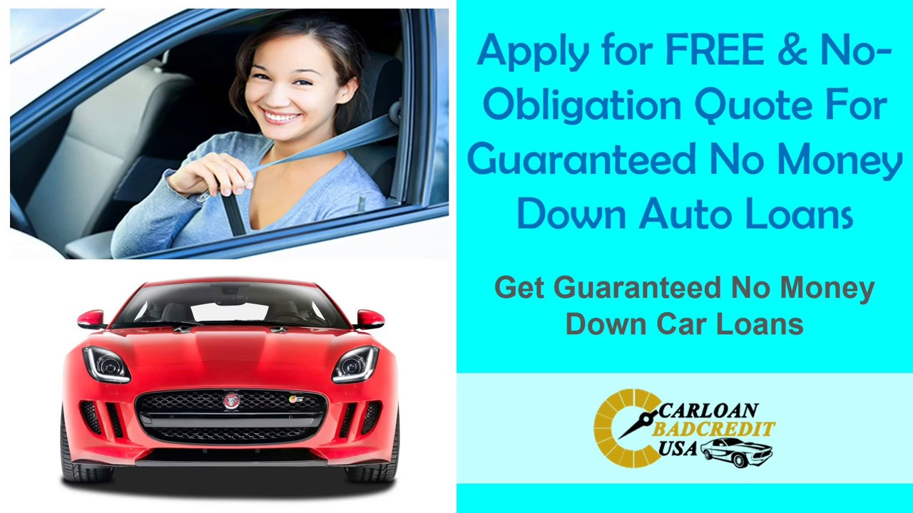 How To Get A Guaranteed Car Loan With Bad Credit And No Money Down