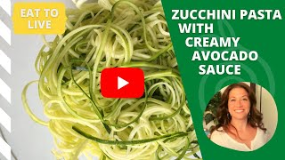 Zucchini Pasta With Creamy Avocado Sauce