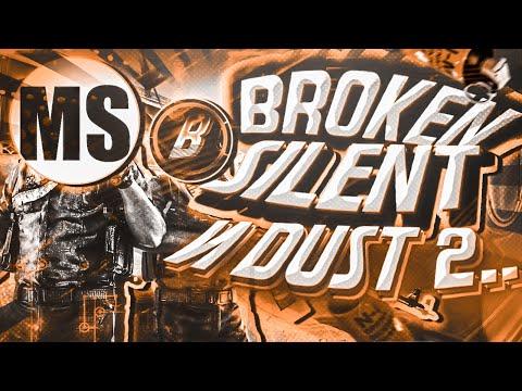 BROKEN SILENT И DUST 2... (cs:go)