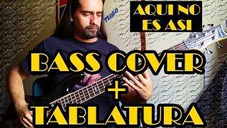 Aquí no es así - Caifanes - Bass Cover + Tablatura