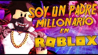 I AM FATHER MILLIONARY IN ROBLOX :v - Roblox - Braire
