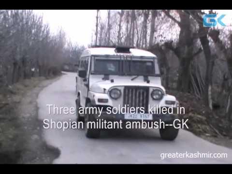 Three army soldiers killed in Shopian militant ambush
