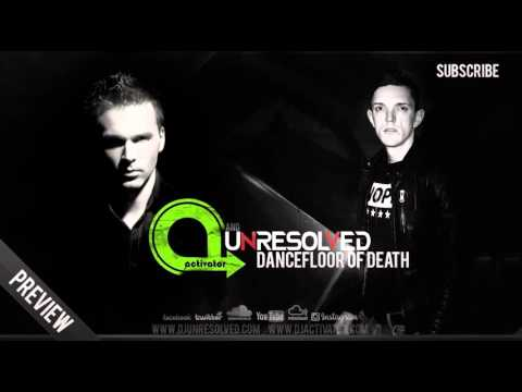 Activator & Unresolved - Dancefloor of Death (Official Preview)