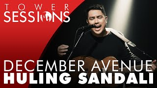 December Avenue - Huling Sandali | Tower Sessions (4/4)