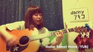 アコギ de 弾き語り動画 Vol.59 Home Sweet Home/YUKI