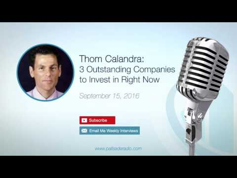 Thom Calandra: 3 Outstanding Companies to Invest in Right No