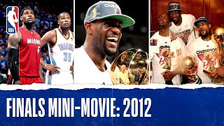 LBJ Captures First NBA Championship   2012 Finals Mini-Movie