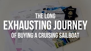 The Long & Exhausting Journey of Buying a Cruising Sailboat