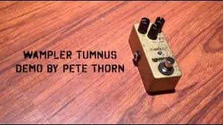 Wampler Tumnus Overdrive, demo by Pete Thorn