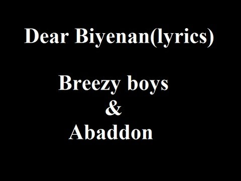 Dear Biyenan - Breezy boys & Abaddon (lyrics)