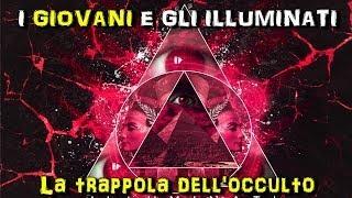 I giovani e gli Illuminati - La trappola dell