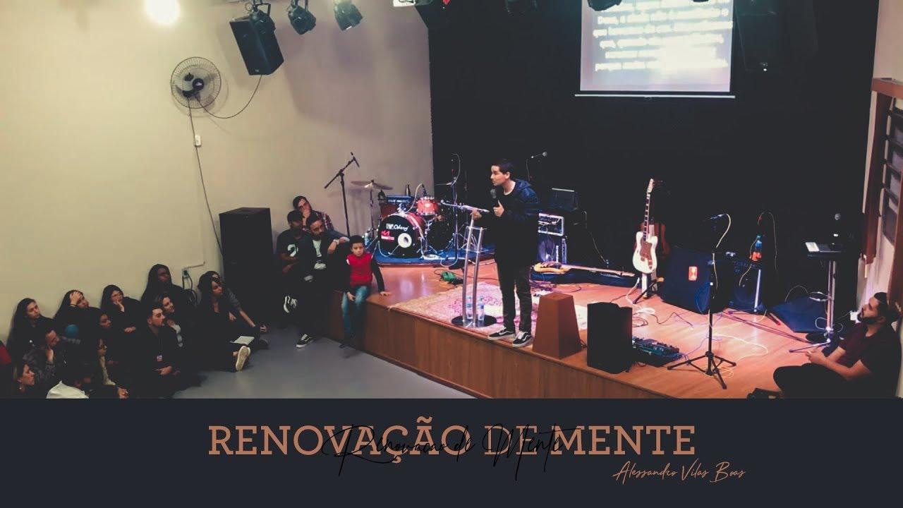 RENOVAÇÃO DE MENTE - Alessandro Vilas Boas