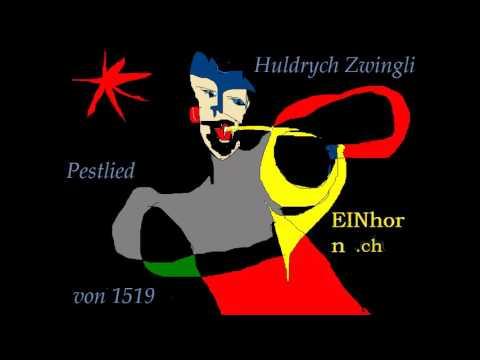 Huldrych Zwingli (1519): Pestlied