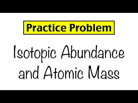 Practice Problem: Isotopic Abundance And Atomic Mass