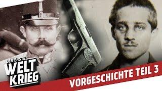 Ein Schuss verändert die Welt - Das Attentat von Sarajevo I VORGESCHICHTE WW1 - Teil 3/3