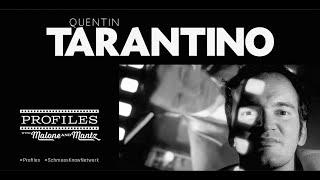Profiles # 6: QUENTIN TARANTINO!