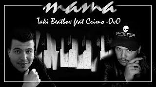 Crimo OvO feat Taki Beatbox - Mama [Official Audio 2018] ـ ماما