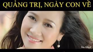 QUẢNG TRỊ, NGÀY CON VỀ - Ca sĩ: Vân Khánh - Nhạc & Lời: Mai Hoài Thu