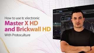 How To Use tc electronic Master X HD and Brickwall HD with Protoculture