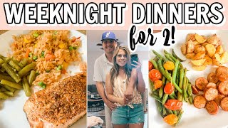 EASY WEEKNIGHT DINNER IDEAS FOR TWO! CHEAP & EASY MEAL IDEAS!