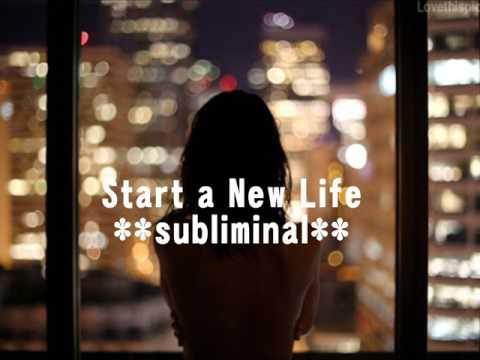 Start A New Life **subliminal**