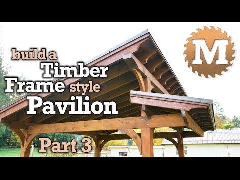 DIY Timber Frame Gazebo Part 3 of 3