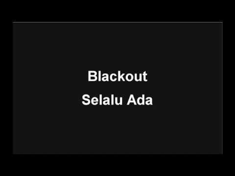 Blackout   Selalu Ada (Lirik)