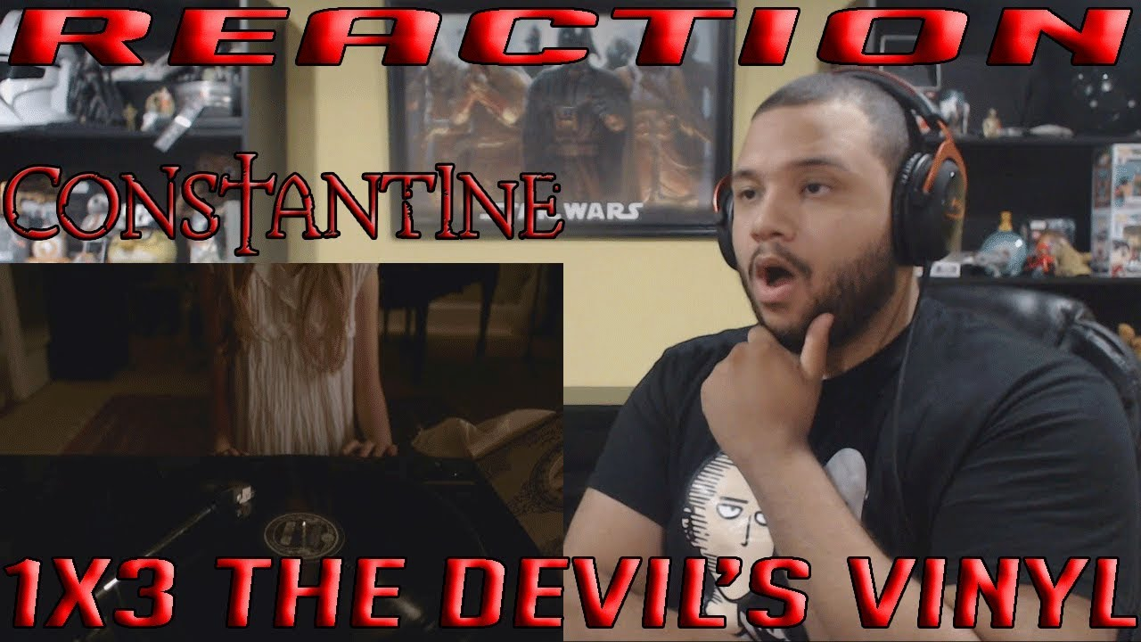Download Constantine - 1x3 - The Devil's Vinyl - REACTION!!