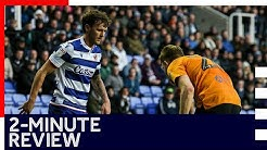 2-minute review   Reading 1-1 Hull City   Sky Bet Championship   8th February 2020