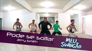 Baixar Pode se soltar -  Jerry Smith - coreografia - Meu Swingão.