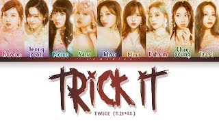 TWICE - TRICK IT (트와이스 - TRICK IT) [Color Coded Lyrics/Han/Rom/Eng/가사]