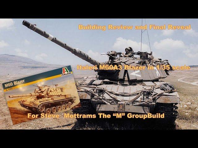 Демонстрация и обзор готовой модели  M60 Blazer - Italeri 1:35