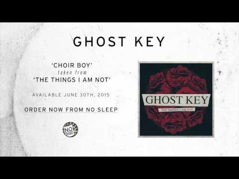 Ghost Key - Choir Boy