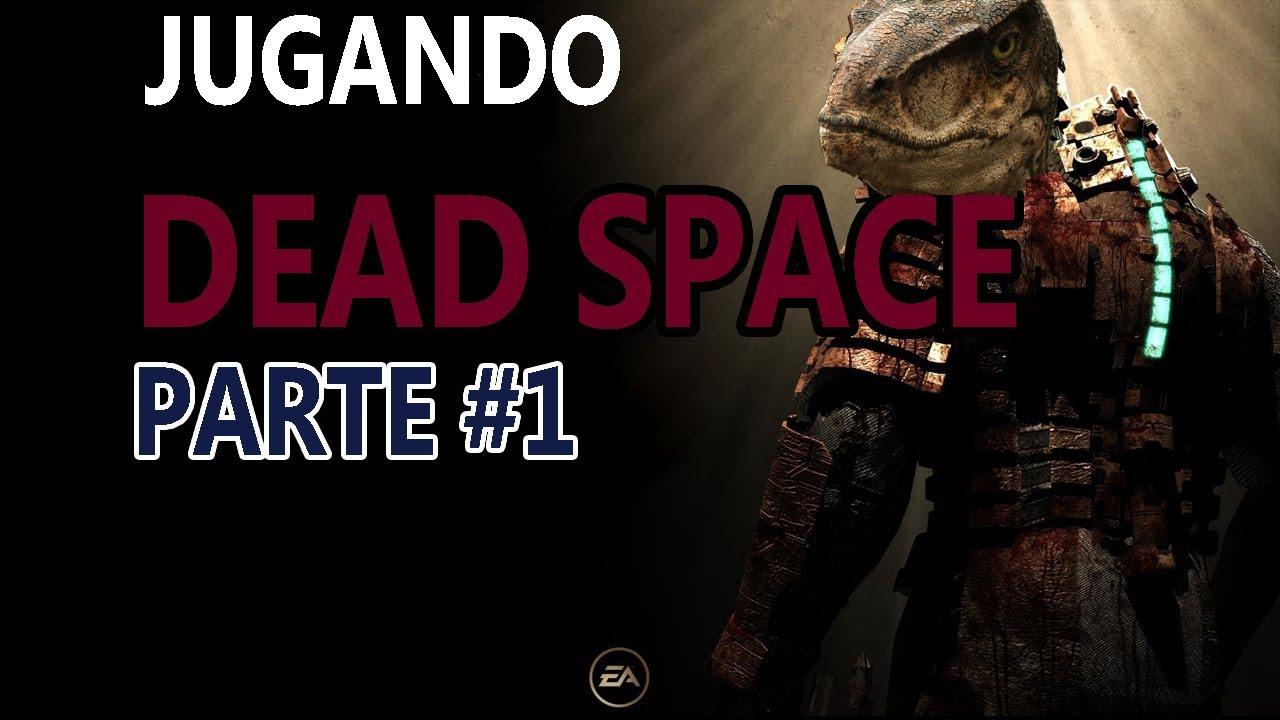 Dead Space   Parte #1   En directo