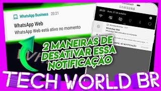 AS ÚNICAS DUAS MANEIRAS DE DESATIVAR A NOTIFICAÇÃO DO WHATSAPP WEB! ATUALIZADO!