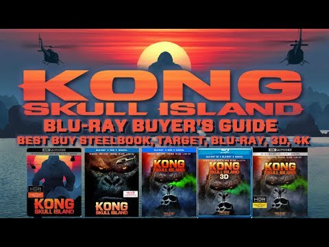 KONG: SKULL ISLAND - BLURAY UNBOXING (BEST BUY, TARGET, BLURAY, 3D, 4K) - BLURAY BUYERS GUIDE