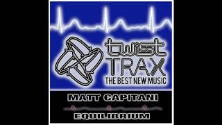 Matt Capitani - Equilibrium (Twist Trax)
