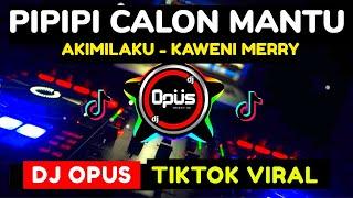 DJ PIPIPI CALON MANTU x AKIMILAKU KAWENI MERRY TIK TOK VIRAL 2021