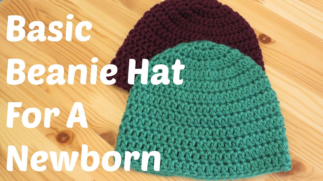Basic Crochet Beanie Hat For A Newborn Youtube