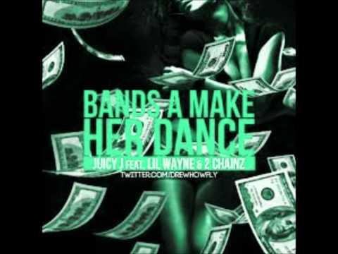 Bands a make her dance- Juicy J